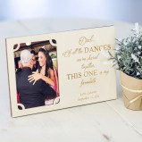 Personalised Dad...Of all the Dances Wood Frame